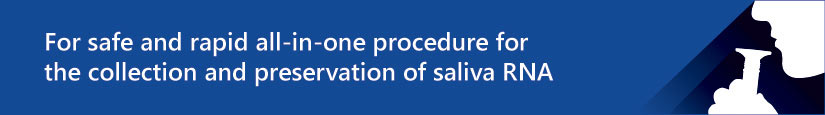 For safe and rapid all-in-one procedure for the collection and preservation of saliva RNA